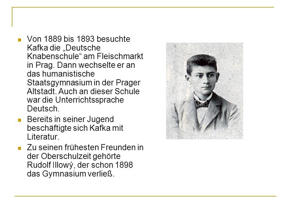 """Von 1889 bis 1893 besuchte Kafka die """"Deutsche Knabenschule am Fleischmarkt in Prag. Dann wechselte er an das humanistische Staatsgymnasium in der Prager Altstadt. Auch an dieser Schule war die Unterrichtssprache Deutsch."""