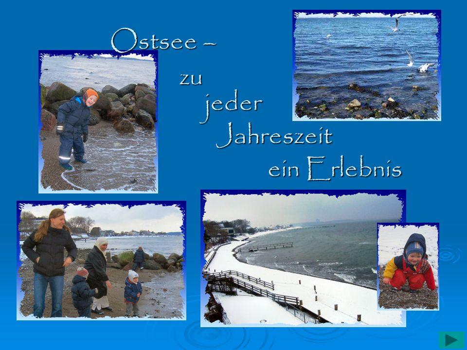 Ostsee – zu jeder Jahreszeit ein Erlebnis