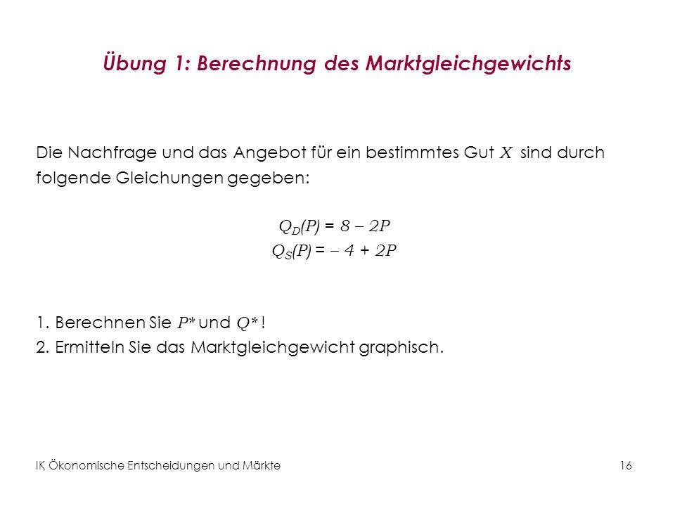 Übung 1: Berechnung des Marktgleichgewichts