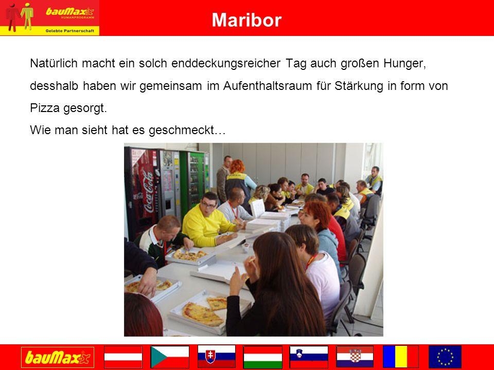 Maribor Natürlich macht ein solch enddeckungsreicher Tag auch großen Hunger,
