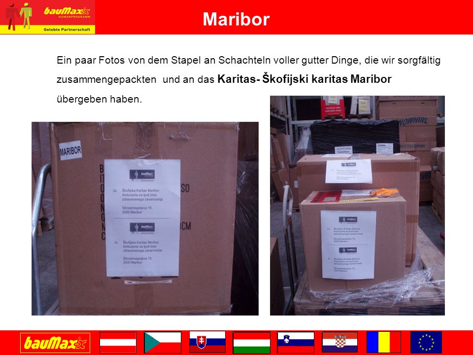 Maribor Ein paar Fotos von dem Stapel an Schachteln voller gutter Dinge, die wir sorgfältig.