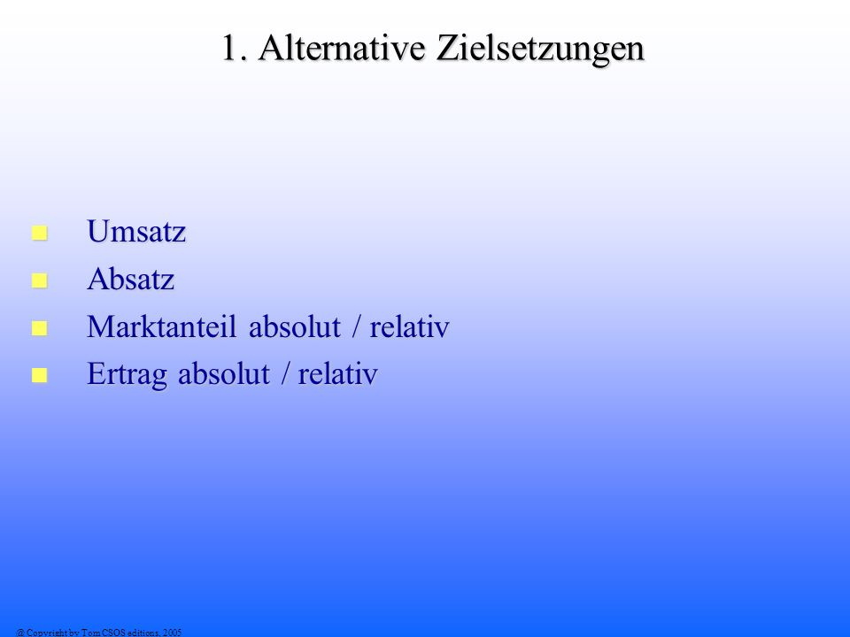 1. Alternative Zielsetzungen