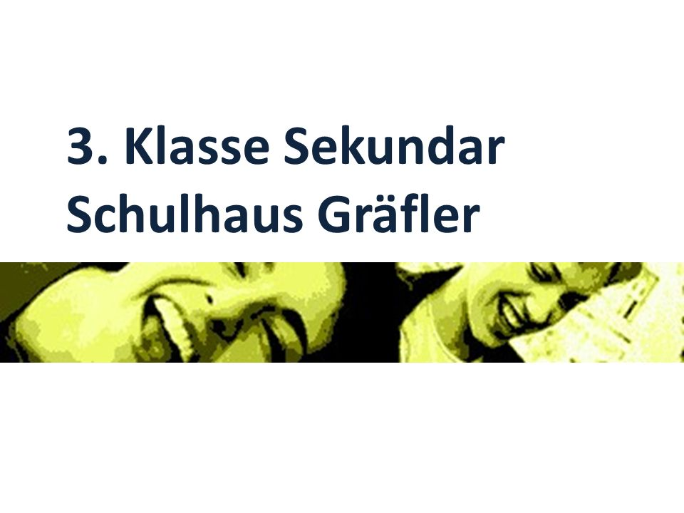 3. Klasse Sekundar Schulhaus Gräfler