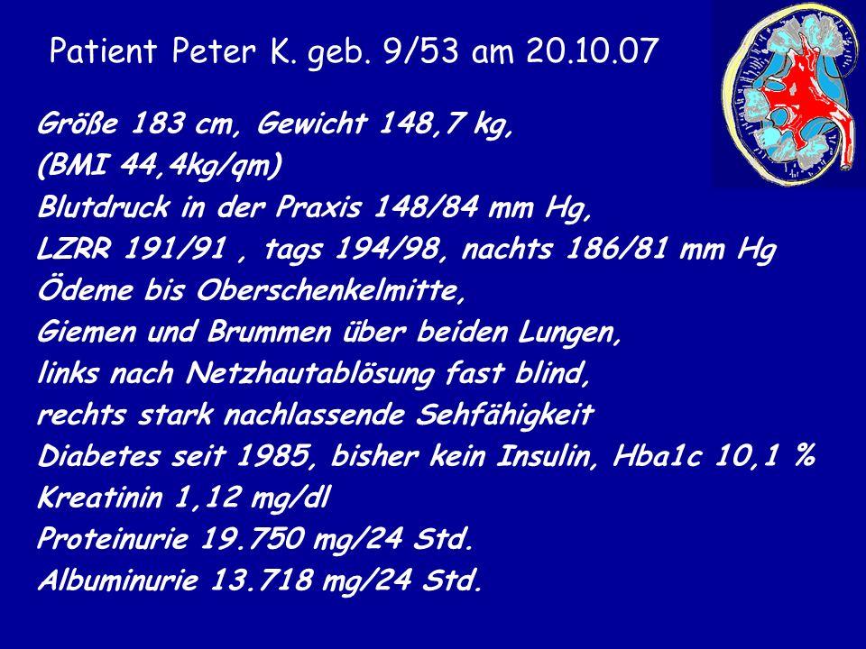 Patient Peter K. geb. 9/53 am 20.10.07 Größe 183 cm, Gewicht 148,7 kg,
