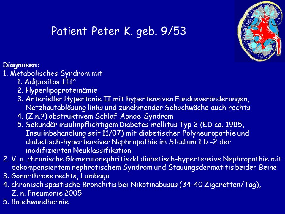 Patient Peter K. geb. 9/53 Diagnosen: Metabolisches Syndrom mit