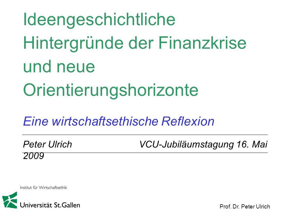 Ideengeschichtliche Hintergründe der Finanzkrise und neue Orientierungshorizonte Eine wirtschaftsethische Reflexion