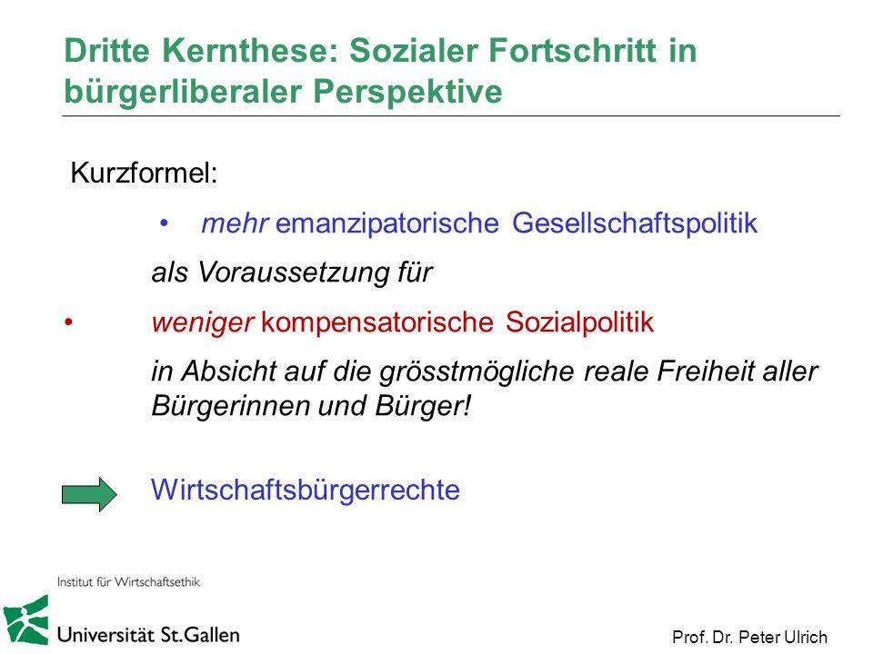 Dritte Kernthese: Sozialer Fortschritt in bürgerliberaler Perspektive