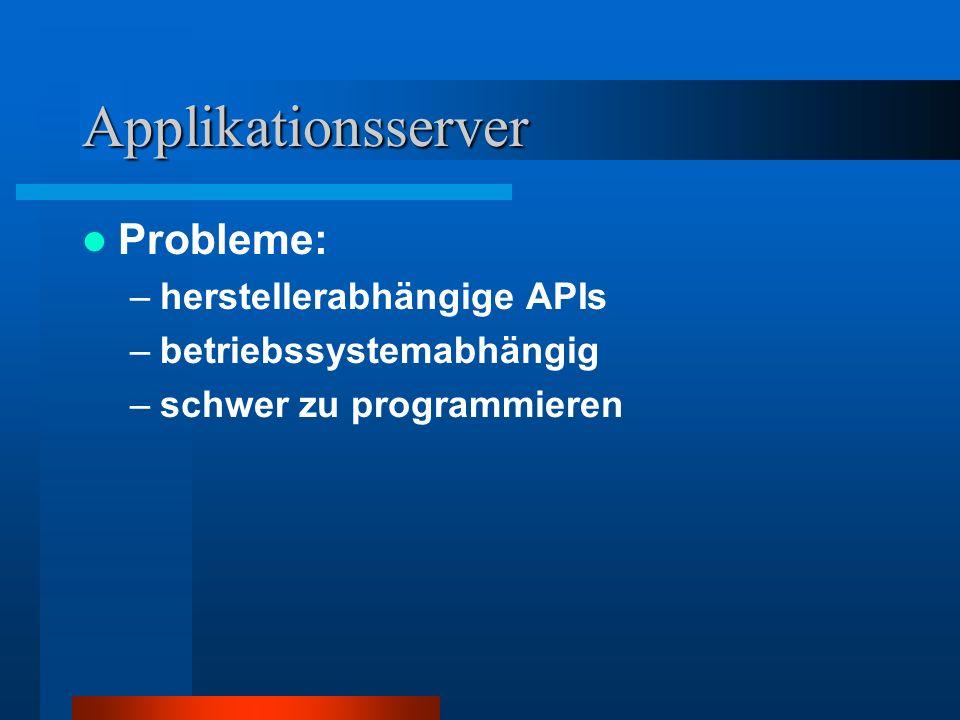Applikationsserver Probleme: herstellerabhängige APIs
