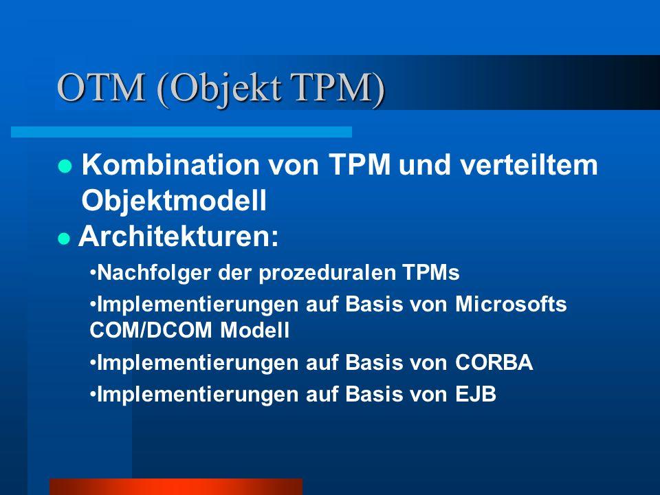 OTM (Objekt TPM) Kombination von TPM und verteiltem Objektmodell