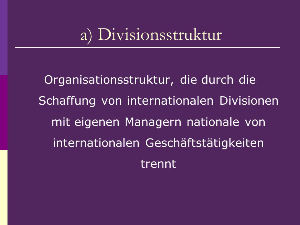 a) Divisionsstruktur