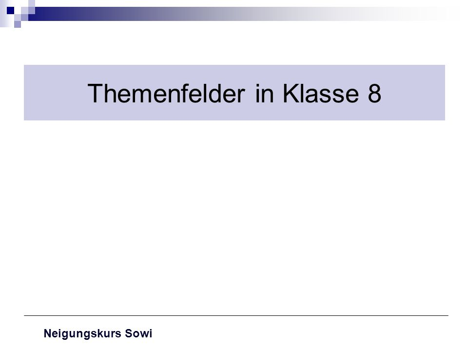 Themenfelder in Klasse 8