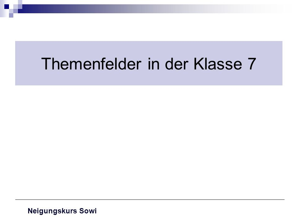Themenfelder in der Klasse 7