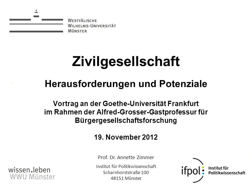 Zivilgesellschaft Herausforderungen und Potenziale Vortrag an der Goethe-Universität Frankfurt im Rahmen der Alfred-Grosser-Gastprofessur für Bürgergesellschaftsforschung 19.