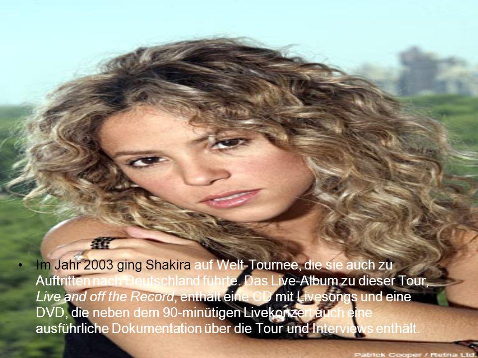 Im Jahr 2003 ging Shakira auf Welt-Tournee, die sie auch zu Auftritten nach Deutschland führte.