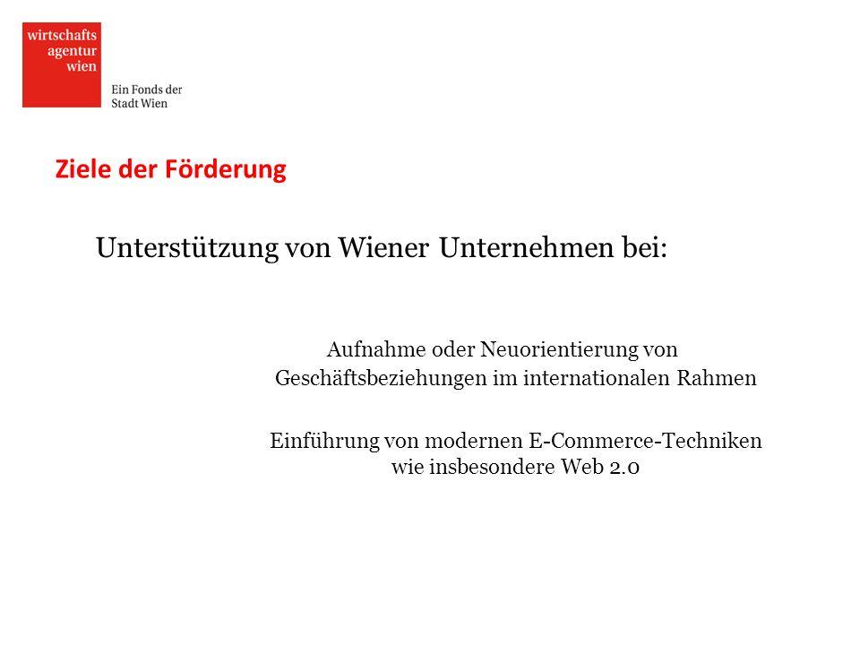 Ziele der Förderung Unterstützung von Wiener Unternehmen bei: