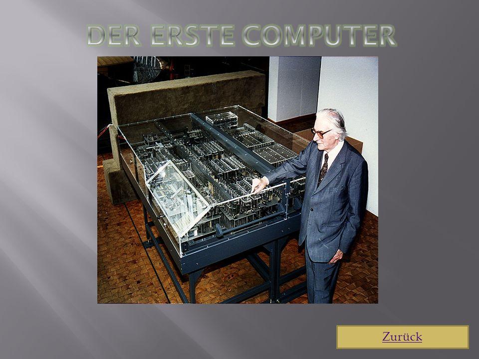 Der erste Computer Zurück