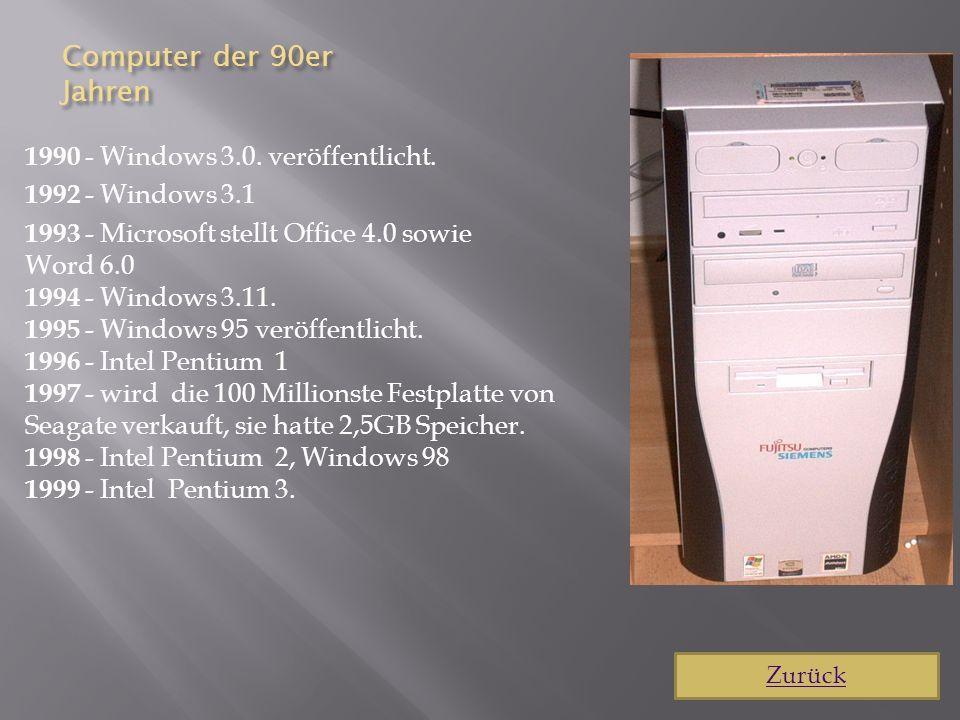 Computer der 90er Jahren 1990 - Windows 3.0. veröffentlicht.