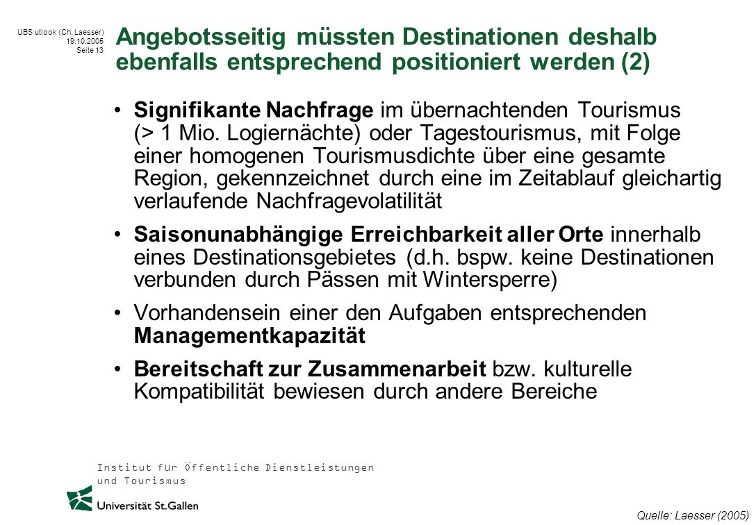 Angebotsseitig müssten Destinationen deshalb ebenfalls entsprechend positioniert werden (2)