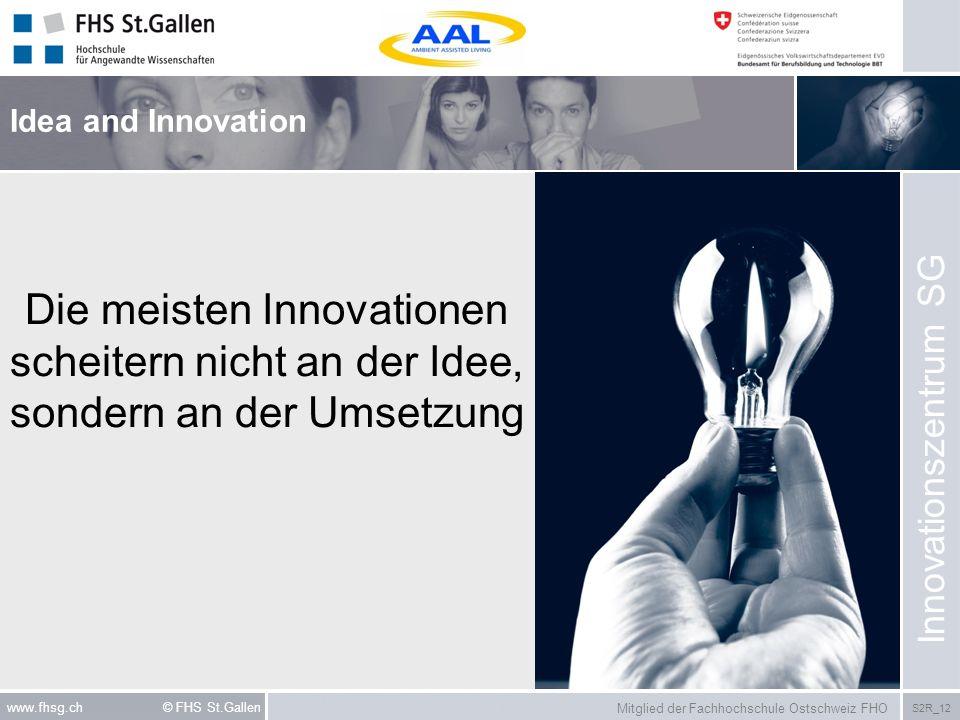 Praes_MAS_buehler030308 Idea and Innovation. Die meisten Innovationen scheitern nicht an der Idee, sondern an der Umsetzung.