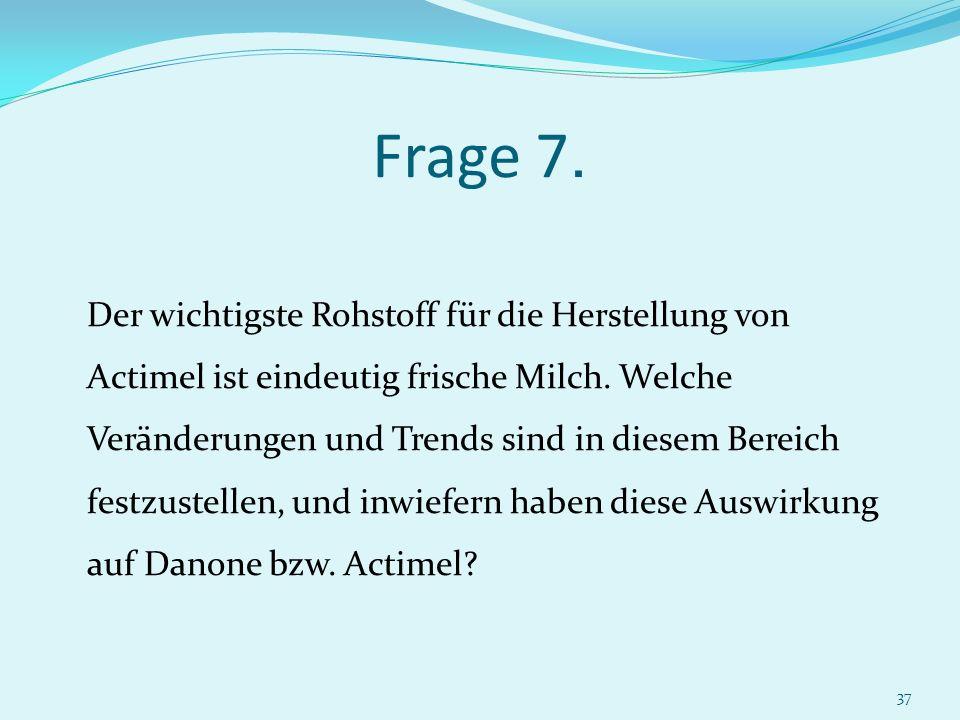 Frage 7.