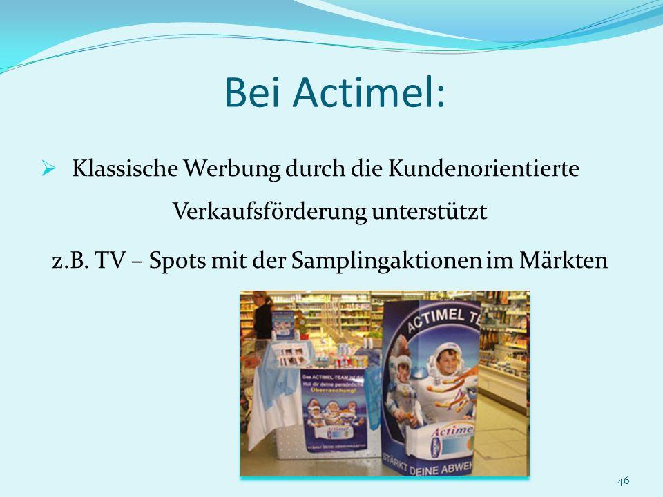 Bei Actimel: Klassische Werbung durch die Kundenorientierte Verkaufsförderung unterstützt.