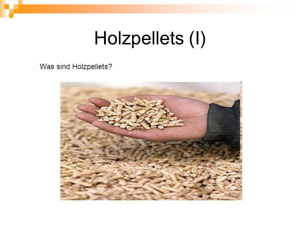 Holzpellets (I) Was sind Holzpellets
