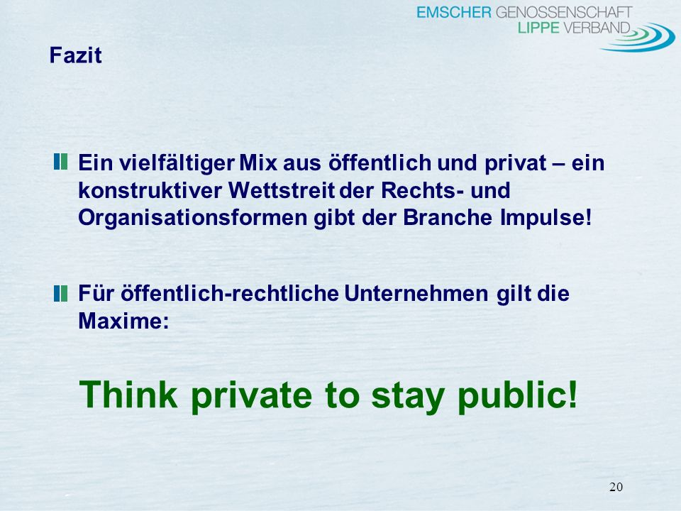 Think private to stay public!