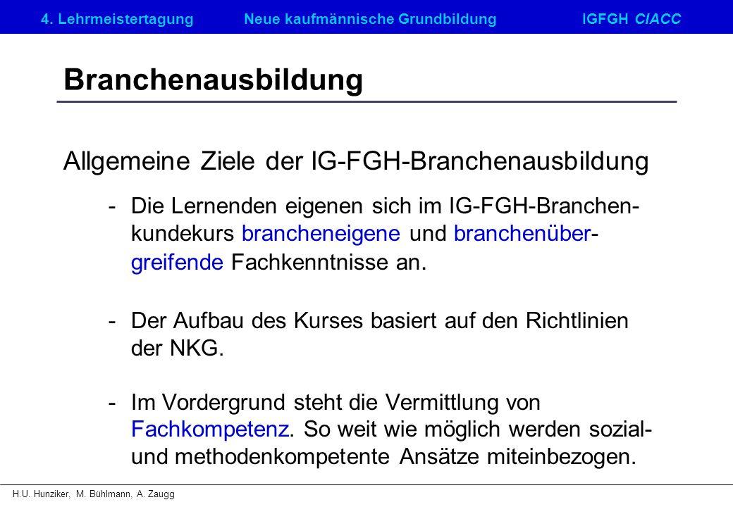 Branchenausbildung Allgemeine Ziele der IG-FGH-Branchenausbildung
