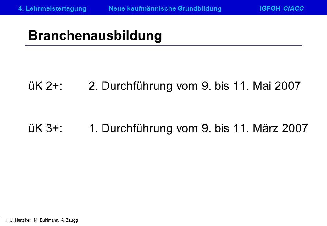 Branchenausbildung üK 2+: 2. Durchführung vom 9. bis 11. Mai 2007