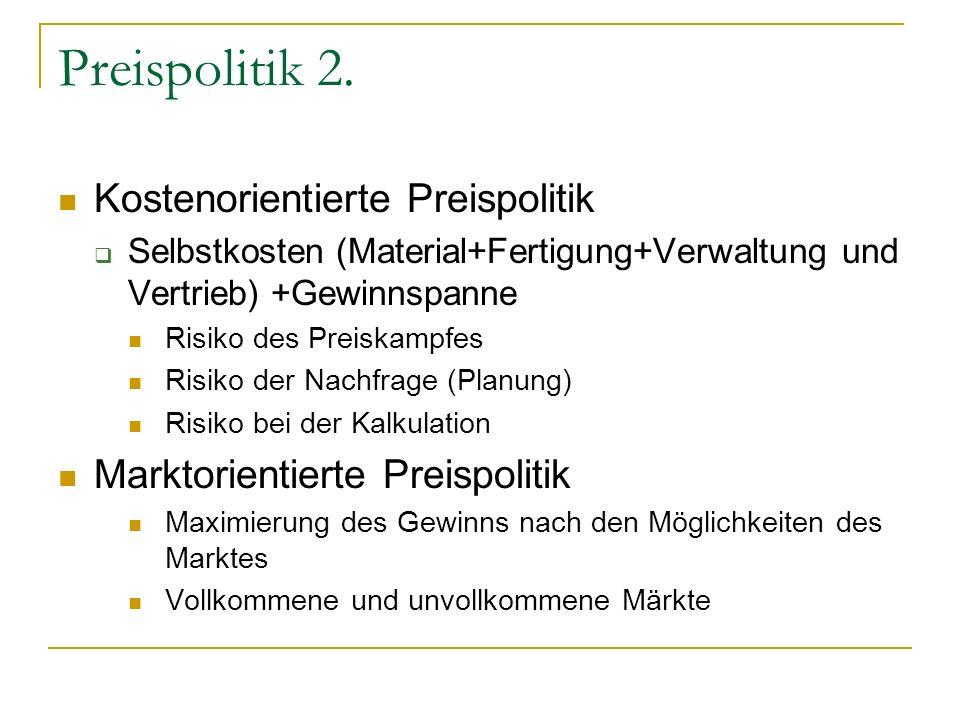 Preispolitik 2. Kostenorientierte Preispolitik