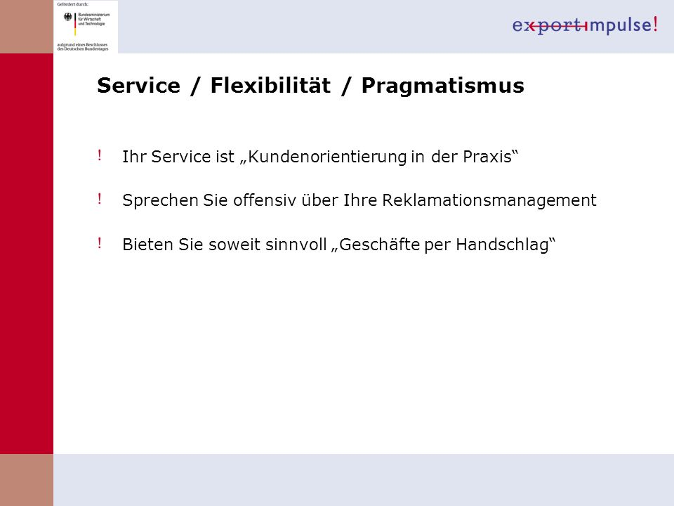 Service / Flexibilität / Pragmatismus