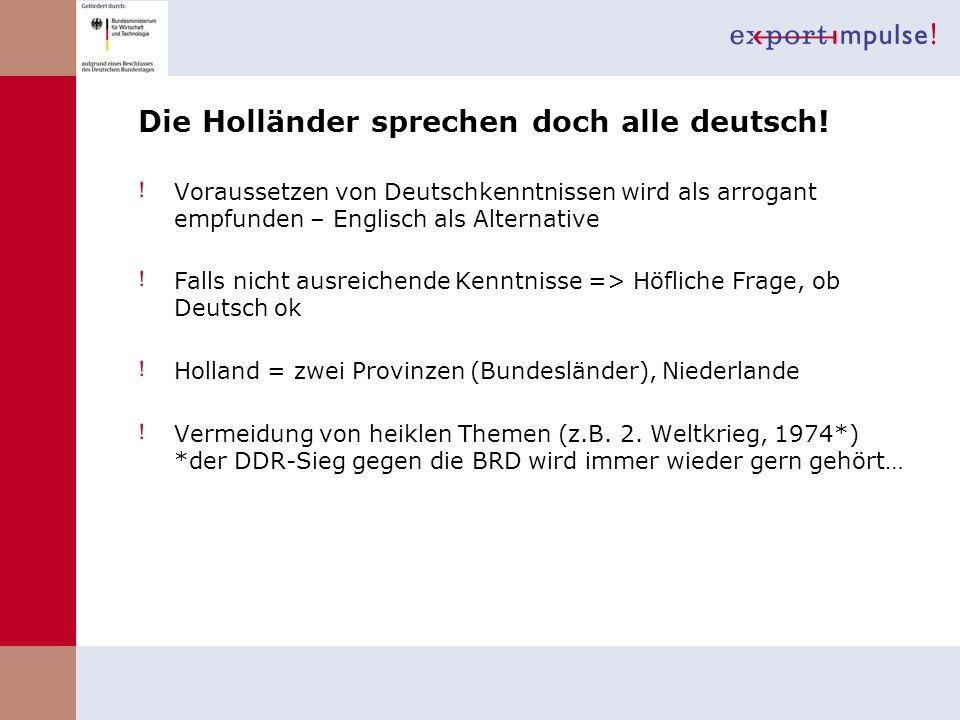 Die Holländer sprechen doch alle deutsch!