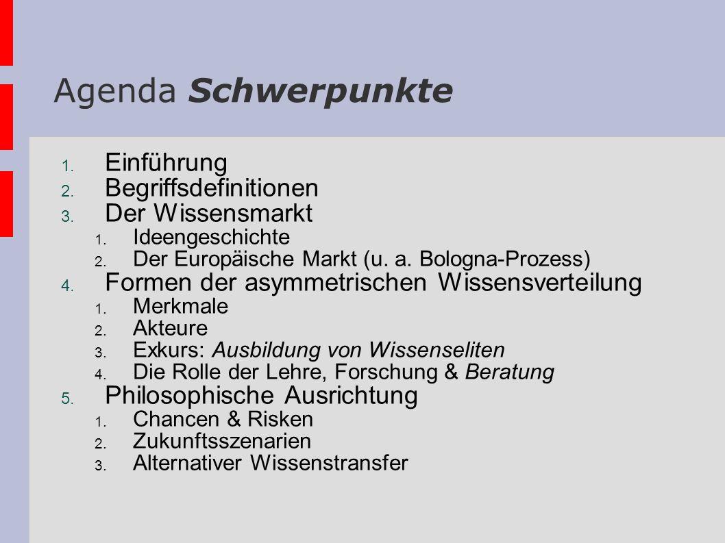 Agenda Schwerpunkte Einführung Begriffsdefinitionen Der Wissensmarkt