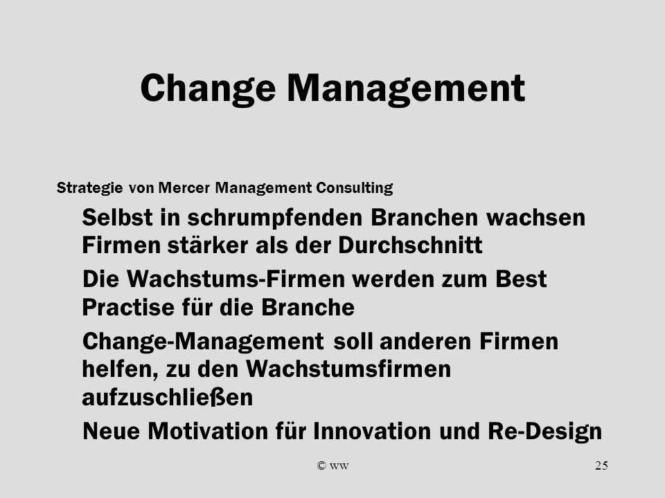 Change Management Strategie von Mercer Management Consulting. Selbst in schrumpfenden Branchen wachsen Firmen stärker als der Durchschnitt.