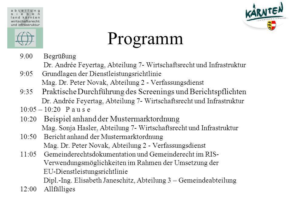 Programm9.00 Begrüßung. Dr. Andrée Feyertag, Abteilung 7- Wirtschaftsrecht und Infrastruktur. 9:05 Grundlagen der Dienstleistungsrichtlinie.