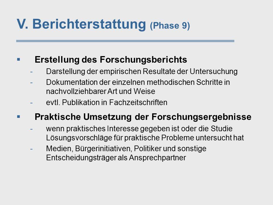 V. Berichterstattung (Phase 9)