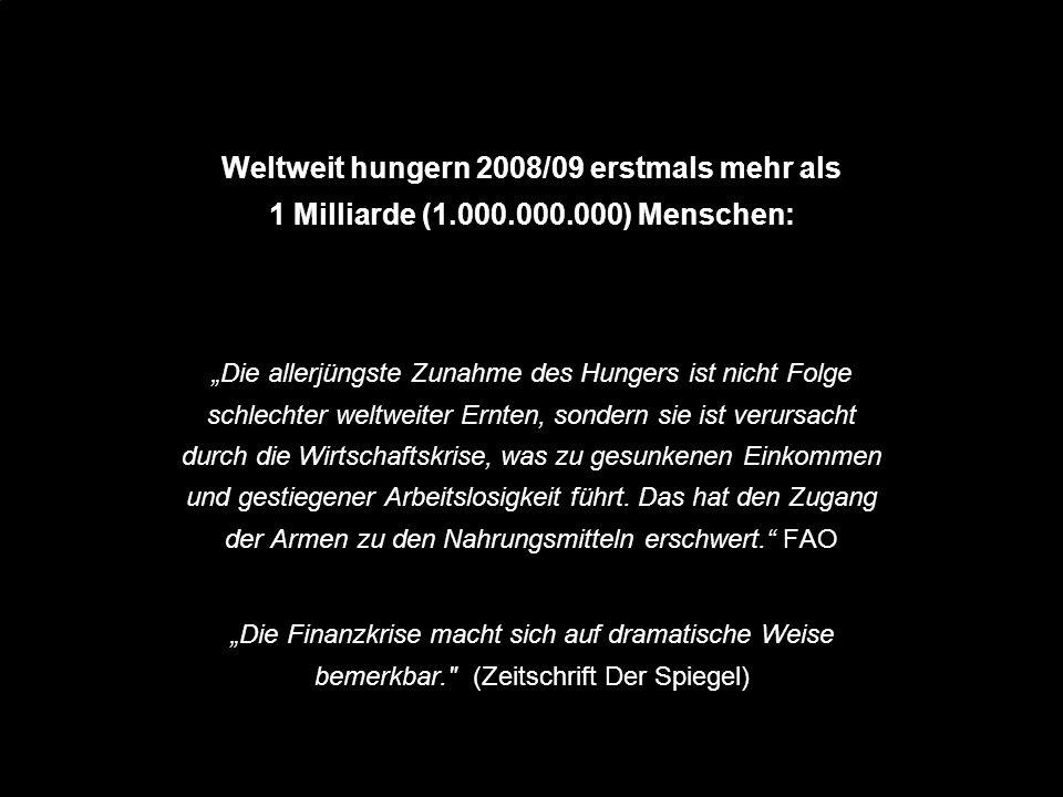 Weltweit hungern 2008/09 erstmals mehr als 1 Milliarde (1. 000. 000