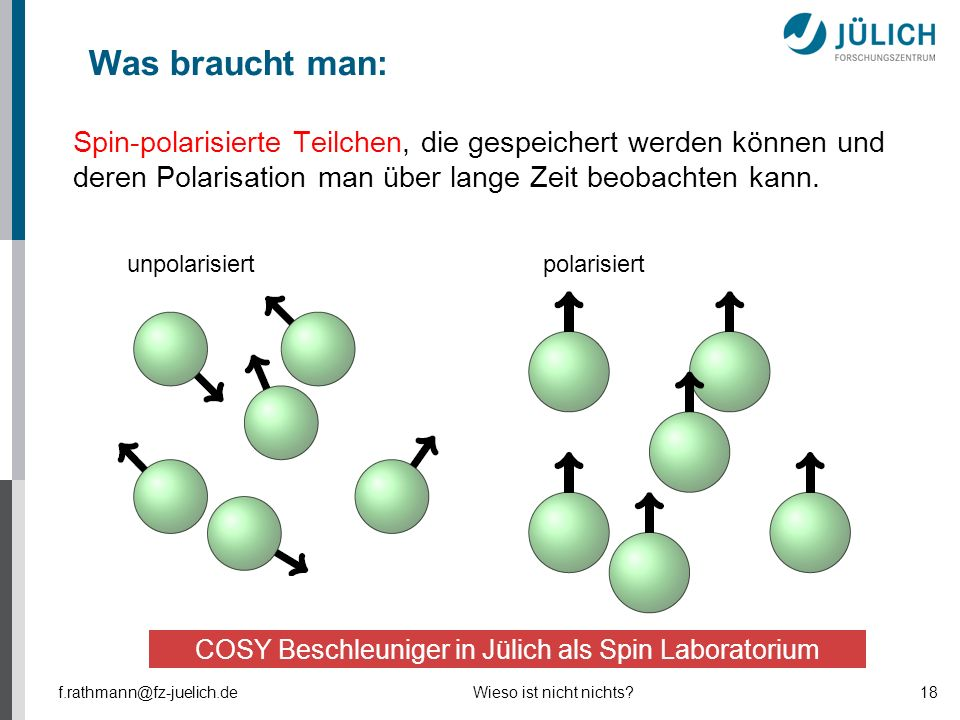 COSY Beschleuniger in Jülich als Spin Laboratorium