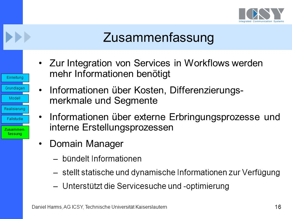 Zusammenfassung Zur Integration von Services in Workflows werden mehr Informationen benötigt.