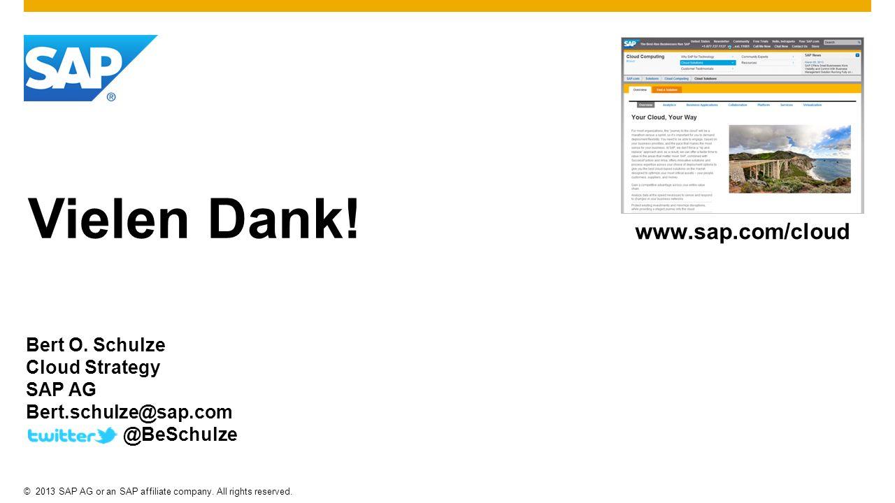 Vielen Dank! www.sap.com/cloud Bert O. Schulze Cloud Strategy SAP AG