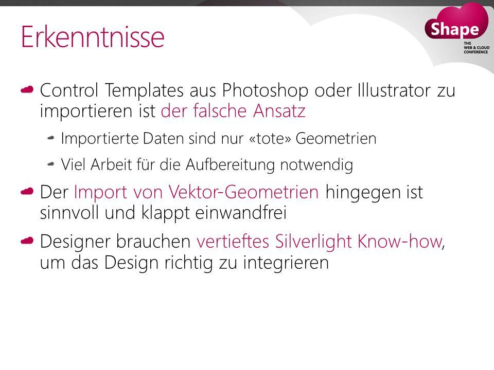 Erkenntnisse Control Templates aus Photoshop oder Illustrator zu importieren ist der falsche Ansatz.