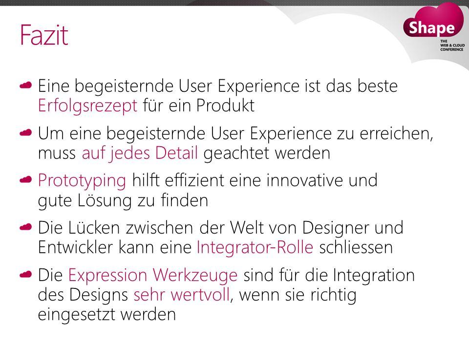 Fazit Eine begeisternde User Experience ist das beste Erfolgsrezept für ein Produkt.