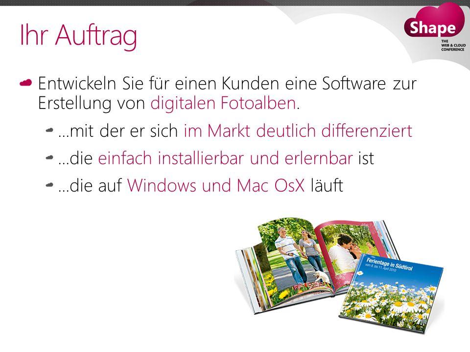 Ihr Auftrag Entwickeln Sie für einen Kunden eine Software zur Erstellung von digitalen Fotoalben.