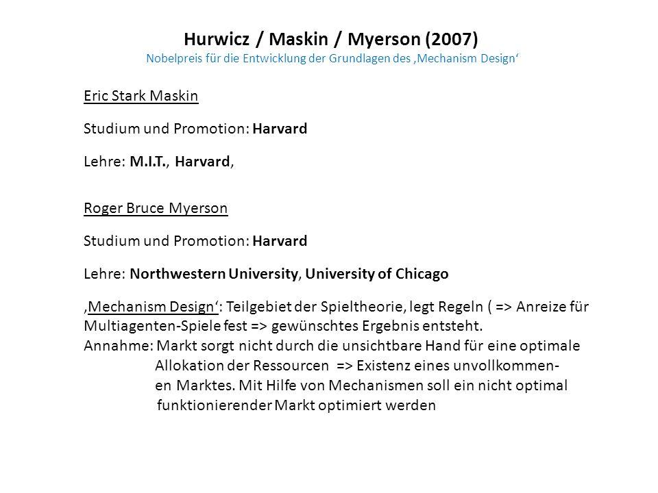 Hurwicz / Maskin / Myerson (2007) Nobelpreis für die Entwicklung der Grundlagen des 'Mechanism Design'