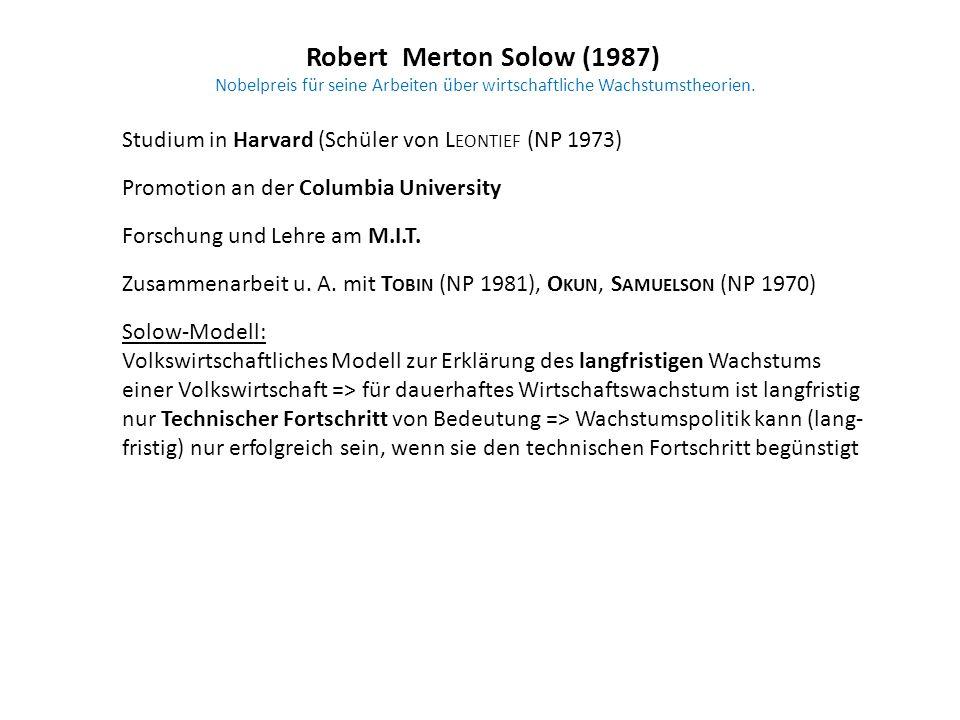 Robert Merton Solow (1987) Nobelpreis für seine Arbeiten über wirtschaftliche Wachstumstheorien.