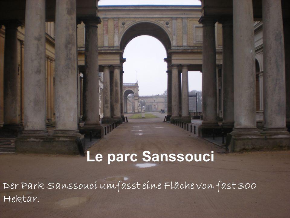 Le parc Sanssouci Der Park Sanssouci umfasst eine Fläche von fast 300 Hektar.