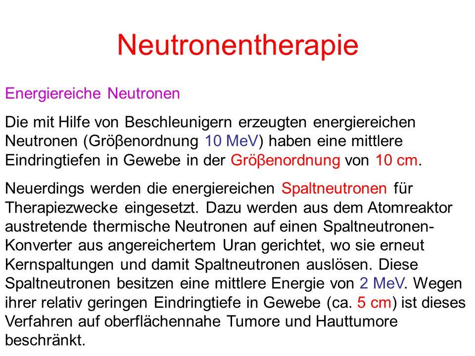 Neutronentherapie Energiereiche Neutronen