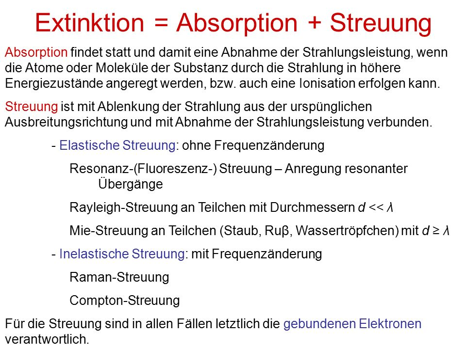 Extinktion = Absorption + Streuung