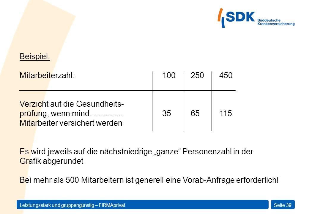 Beispiel: Mitarbeiterzahl: 100 250 450. Verzicht auf die Gesundheits- prüfung, wenn mind. ............. 35 65 115.