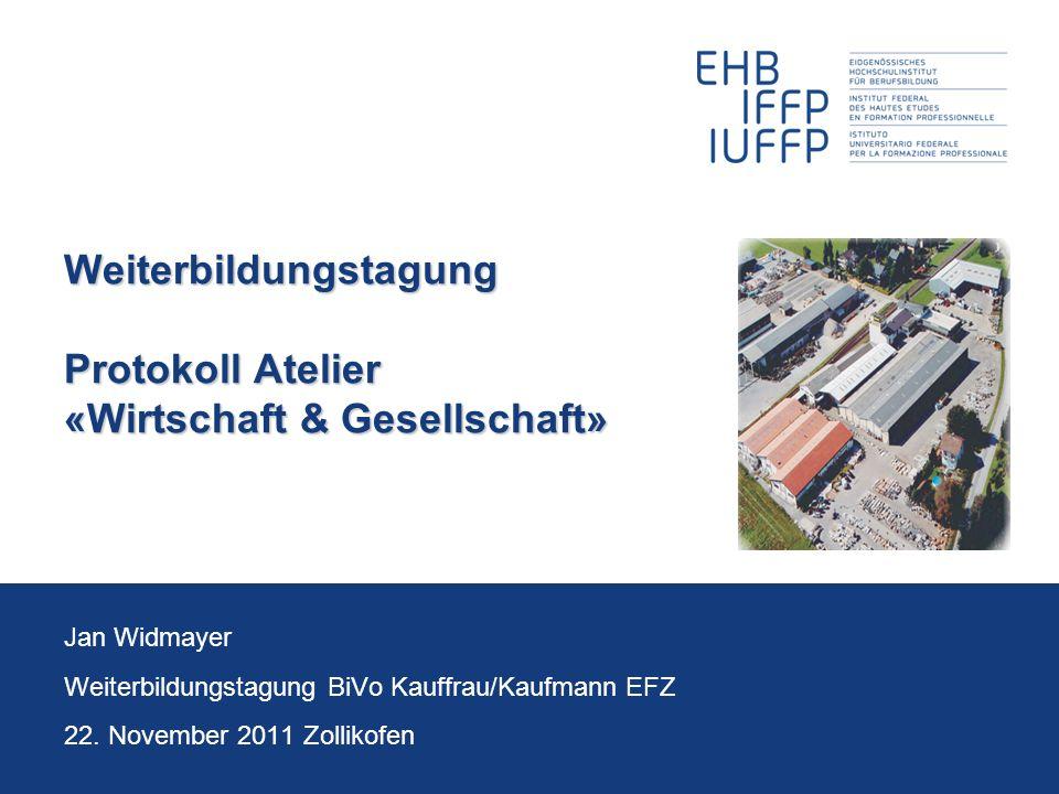 Weiterbildungstagung Protokoll Atelier «Wirtschaft & Gesellschaft»